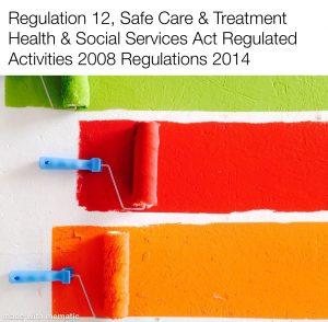 Regulation 12: Safe Care & Treatment